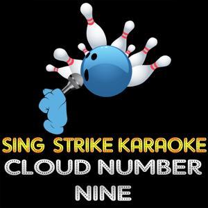 Cloud Number Nine (Karaoke Version) (Originally Performed By Bryan Adams)