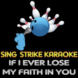 If I Ever Lose My Faith in You (Karaoke Version) (Originally Performed By Sting)