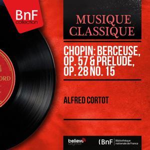 Chopin: Berceuse, Op. 57 & Prélude, Op. 28 No. 15 (Mono Version)