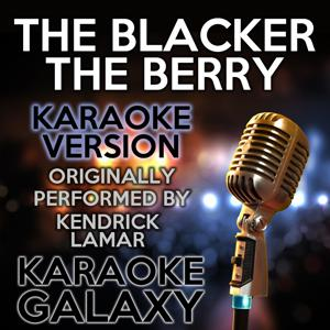 The Blacker the Berry (Karaoke Version) (Originally Performed By Kendrick Lamar)