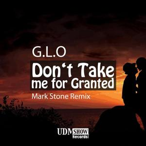 Don't Take Me for Granted (Mark Stone Remix)