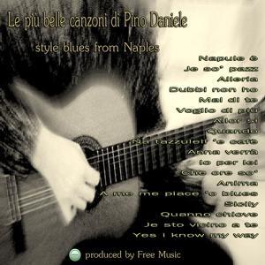 Le più belle canzoni di Pino Daniele (Style Blues From Naples)