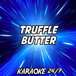 Truffle Butter (Karaoke Version) (Originally Performed by Nicki Minaj, Drake and Lil Wayne)
