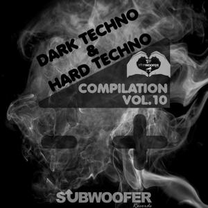 I Love Dark & Hard Techno Compilation, Vol. 10 (Subwoofer Records Greatest Hits)