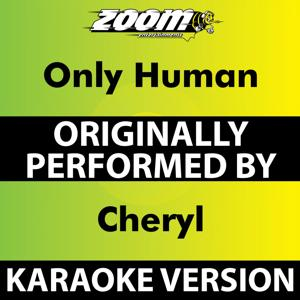 Only Human (Karaoke Version) [Originally Performed By Cheryl]