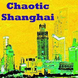 Chaotic Shanghai