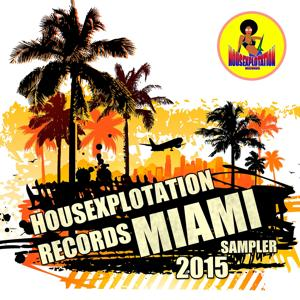Housexplotation Records Miami Sampler 2015