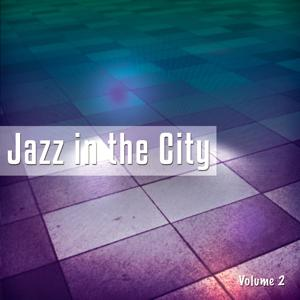 Jazz In The City, Vol. 2 (World's Best Nu Jazz & Chillout Tunes)