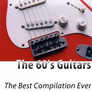 The 60's Guitars - The Best Compilation Ever (Remastered)