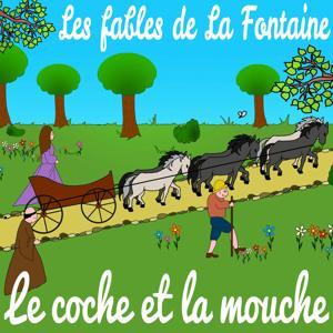 Les fables de La Fontaine - Le coche et la mouche