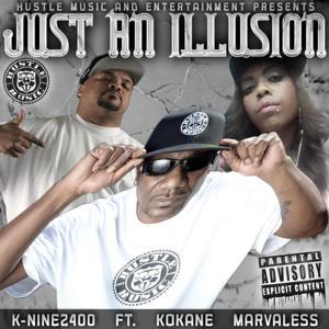 Just an Illusion (feat. Kokane & Marvaless)