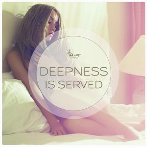 Deepness Is Served