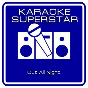 Out All Night (Karaoke Version) [Originally Performed By The Pietasters]