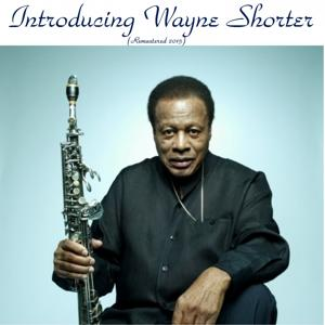 Introducing Wayne Shorter (Remastered 2015)