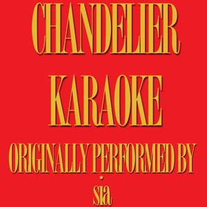 Chandelier (Karaoke Version) (Originally Performed by Sia)