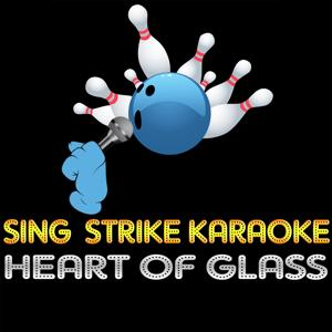 Heart of Glass (Karaoke Version) (Originally Performed By Blondie)