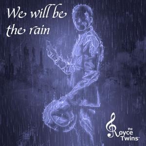 We will be the rain
