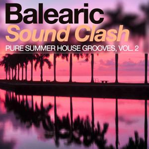 Balearic Sound Clash - Pure Summer House Grooves, Vol. 2