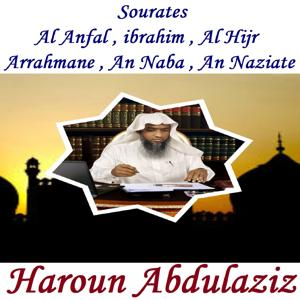 Sourates Al Anfal , ibrahim , Al Hijr , Arrahmane , An Naba , An Naziate (Quran)