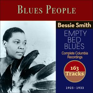 Bessie Smith - Empty Bed Blues (Blues People - Complete Columbia Recordings 1923 - 1933)