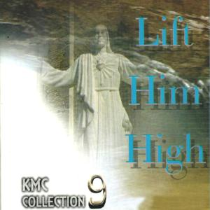 KMC Collection 9: Lift Him High