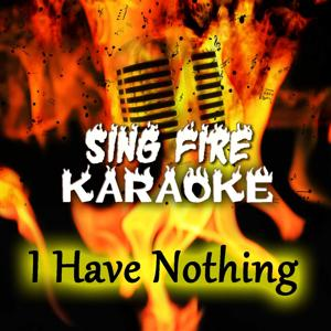 I Have Nothing (Karaoke Version) (Originally Performed By Whitney Houston)