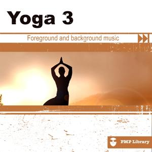Yoga, Vol. 3 (Foreground and Background Music for Tv, Movie, Advertising and Corporate Video)