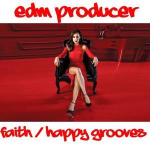 Faith / Happy Grooves