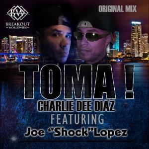 Toma! (feat. Joe Shock Lopez)