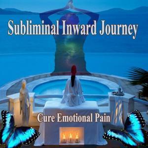 Cure Emotional Pain Subliminal Inward Journey