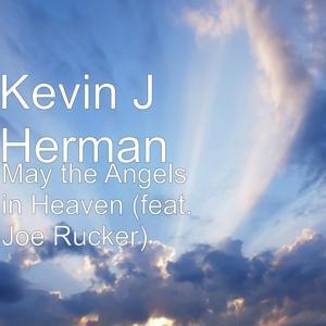 May the Angels in Heaven (feat. Joe Rucker)