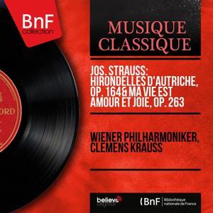 Jos. Strauss: Hirondelles d'Autriche, Op. 164 & Ma vie est amour et joie, Op. 263 (Mono Version)