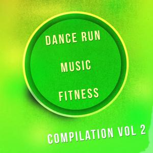 Dance Run Music Fitness Compilation, Vol. 2 (96 Songs Personal Trainer Essential Selection)
