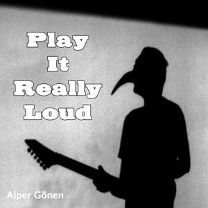 Play It Really Loud