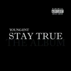 Stay True: The Album