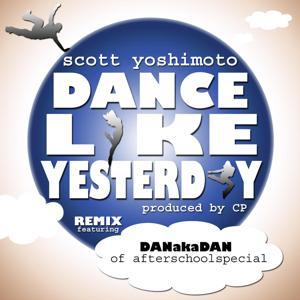 Dance Like Yesterday [Remix] (feat. Dan Aka Dan)