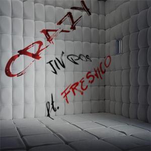 Crazy (feat. Freshco)