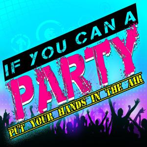 If You Can a Party
