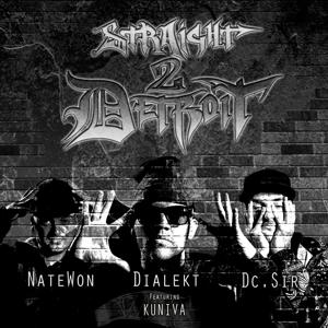 Straight 2 Detroit (feat. Kuniva, Nate Won, Dialekt & Xy Latu)
