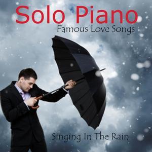 Solo Piano - Famous Love Songs - Singin' in the Rain