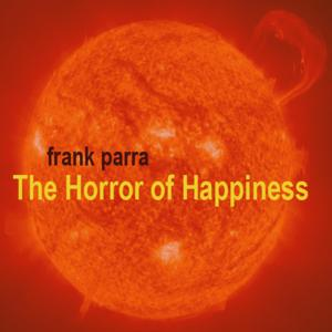 The Horror of Happiness