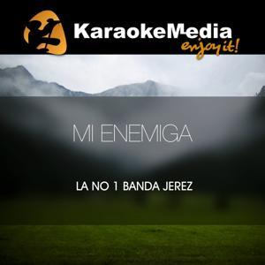 Mi Enemiga(Karaoke Version) [In The Style Of La No 1 Banda Jerez]