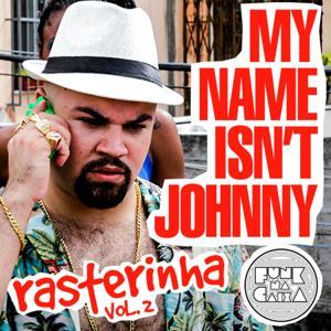 My Name Isn't Johnny (Rasterinha, Vol. 2)