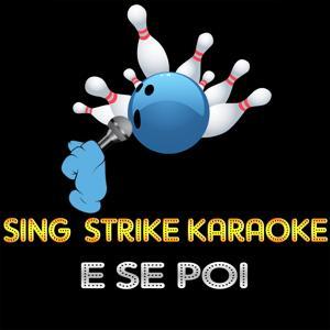 E Se Poi (Karaoke Version) (Originally Performed By Malika Ayane)