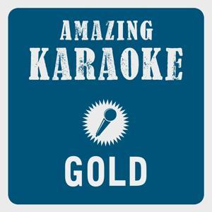 Gold (Karaoke Version) (Originally Performed By Spandau Ballet)