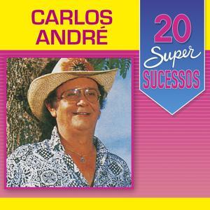 20 Super Sucessos: Carlos André