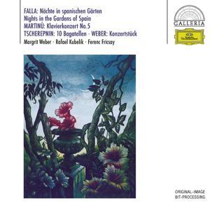 De Falla: Noches En Los Jardines De Espana / Martinu: Piano Concerto No. 5 / Tcherepnin: Bagatelles, Op. 5 / Weber: Konzertstück, Op. 79