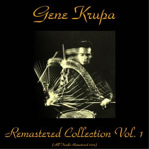 Gene Krupa Remastered Collection, Vol. 1 (Remastered 2015)