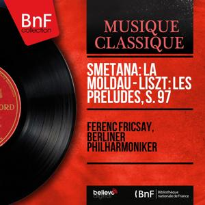Smetana: La Moldau - Liszt: Les préludes, S. 97 (Stereo Version)