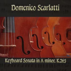 Domenico Scarlatti: Keyboard Sonata in A minor, K.265
